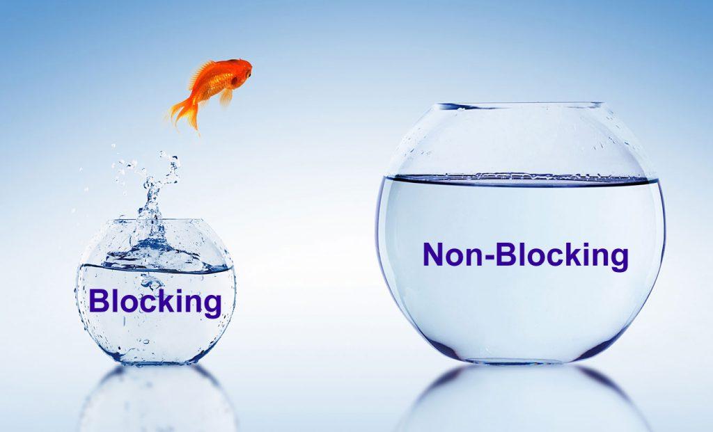 Paradigm sifht: Blocking to Non-Blocking